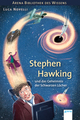 Stephen Hawking und das Geheimnis der Schwarzen Löcher