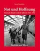 Not und Hoffnung - Deutsche Kinder und die Schweiz 1946-1956