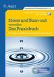Stress und Burn-out vermeiden - Das Praxisbuch