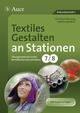 Textiles Gestalten an Stationen 7/8