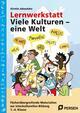 Lernwerkstatt: Viele Kulturen - eine Welt
