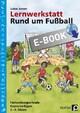 Lernwerkstatt: Rund um Fußball