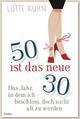 50 ist das neue 30