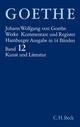 Goethe Werke Bd. 12: Schriften zur Kunst. Schriften zur Literatur. Maximen und Reflexionen