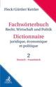 Wörterbuch Recht, Wirtschaft und Politik 2: Deutsch/Französisch
