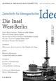 Zeitschrift für Ideengeschichte Heft II/4 Winter 2008: Westberlin - Ideen der Insel