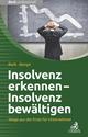 Insolvenz erkennen - Insolvenz bewältigen