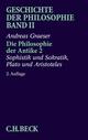 Geschichte der Philosophie Bd. 2: Die Philosophie der Antike 2: Sophistik und Sokratik, Plato und Aristoteles