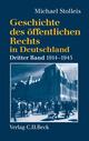Geschichte des öffentlichen Rechts in Deutschland Bd. 3: Staats- und Verwaltungsrechtswissenschaft in Republik und Diktatur 1914-1945