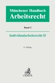 Münchener Handbuch zum Arbeitsrecht 2: Individualarbeitsrecht II
