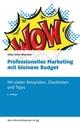 Professionelles Marketing mit kleinem Budget