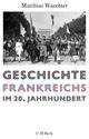 Geschichte Frankreichs im 20. Jahrhundert