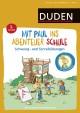 Mit Paul ins Abenteuer Schule: Schwung- und Schreibübungen - 1. Klasse