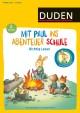 Mit Paul ins Abenteuer Schule - Lustiges Lesetraining - 2. Klasse