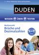 Wissen - Üben - Testen: Mathematik - Brüche und Dezimalzahlen 5.- 7. Klasse