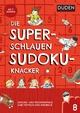Die superschlauen Sudokuknacker - ab 8 Jahren (Band 8)