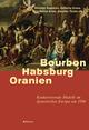 Bourbon, Habsburg, Oranien
