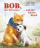 Bob, der Streuner...und der kleine Hund