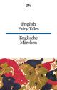English Fairy Tales/Englische Märchen
