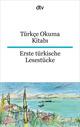 Türkce Okuma Kitabi/Erste türkische Lesestücke