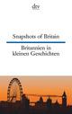 Britannien in kleinen Geschichten/Snapshots of Britain