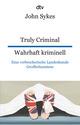 Truly Criminal , Wahrhaft kriminell