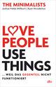 Love People, Use Things,... weil das Gegenteil nicht funktioniert