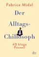 Der Alltags-Chillosoph