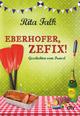 Eberhofer, Zefix!