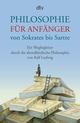 Philosophie für Anfänger von Sokrates bis Sartre