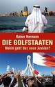 Die Golfstaaten Wohin geht das neue Arabien?