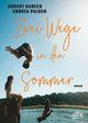 Zwei Wege in den Sommer