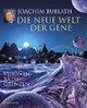 Die neue Welt der Gene