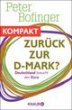 Zurück zur D-Mark? Deutschland braucht den Euro