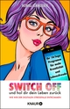 Switch off und hol dir dein Leben zurück