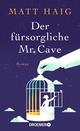 Der fürsorgliche Mr Cave