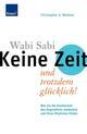 Wabi Sabi - Keine Zeit und trotzdem glücklich