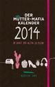 Der Mütter-Mafia-Kalender 2014