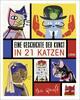 Eine Geschichte der Kunst in 21 Katzen