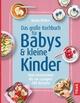 Das große Kochbuch für Babys & kleine Kinder