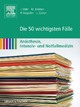 Die 50 wichtigsten Fälle Anästhesie, Intensiv- und Notfallmedizin eBook