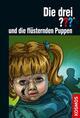 Die drei Fragezeichen und die flüsternden Puppen