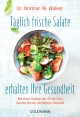 Täglich frische Salate erhalten Ihre Gesundheit