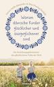 Warum dänische Kinder glücklicher und ausgeglichener sind
