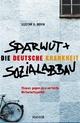 Die deutsche Krankheit: Sparwut und Sozialabbau