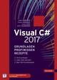 Visual C 2017 - Grundlagen, Profiwissen und Rezepte