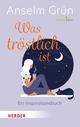 Was tröstlich ist - ein Inspirationsbuch
