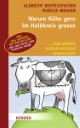 Warum Kühe gerne im Halbkreis grasen