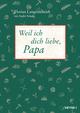 Weil ich dich liebe, Papa