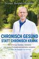Chronisch gesund statt chronisch krank
